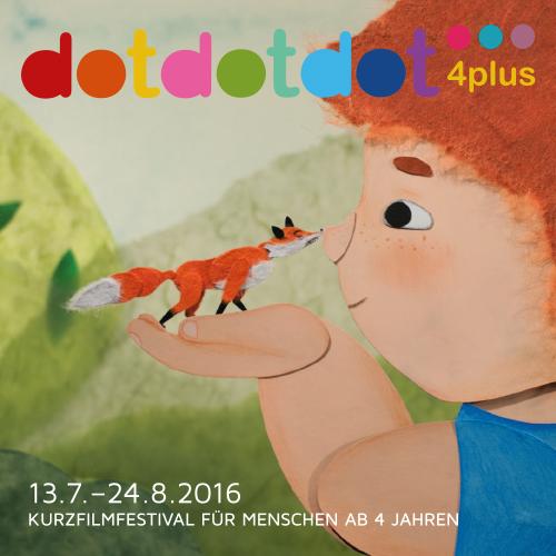 dotdotdot 4plus • Kurzfilmfestival für Menschen ab 4 Jahren • 13.7.-24.8.2016